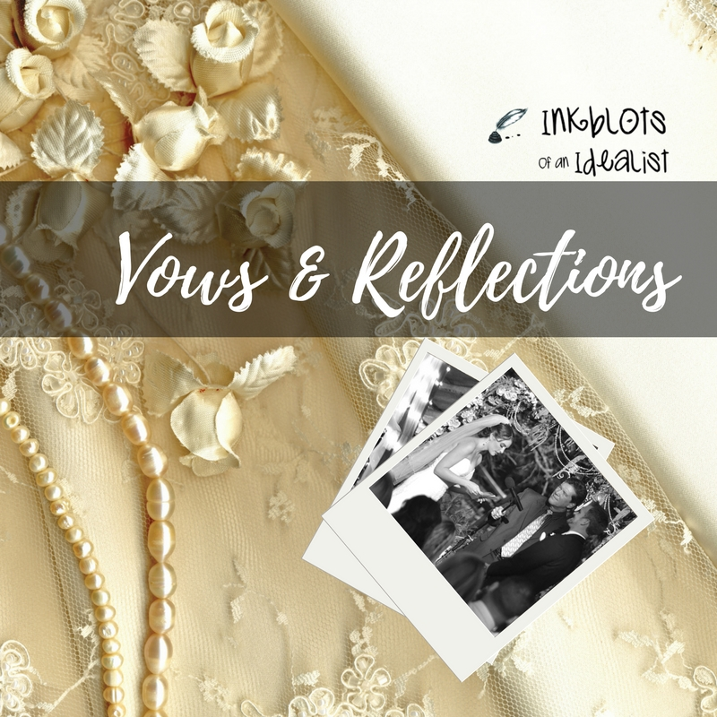 Vows & Reflections // Inkblots of an Idealist