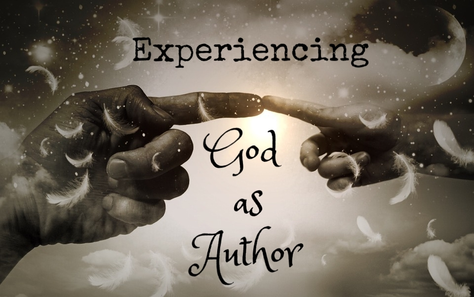 Experiencing God as Author