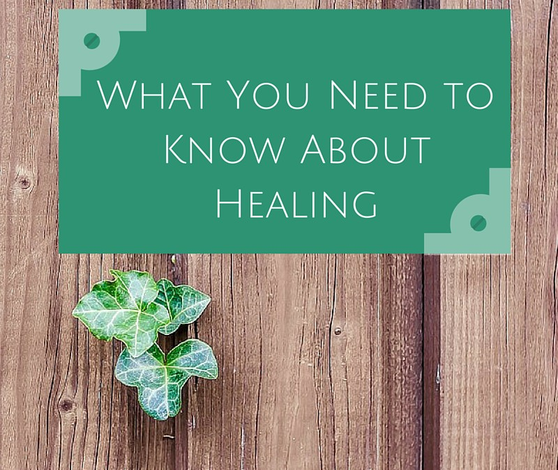 Reflection On What You Need to Know About Healing