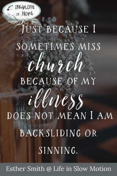 Church attendance with chronic illness / faith / chronic illness / Christianity / struggles / Esther Smith / Life in Slow Motion
