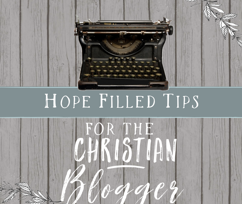 Hope Filled Hacks for Christian Bloggers
