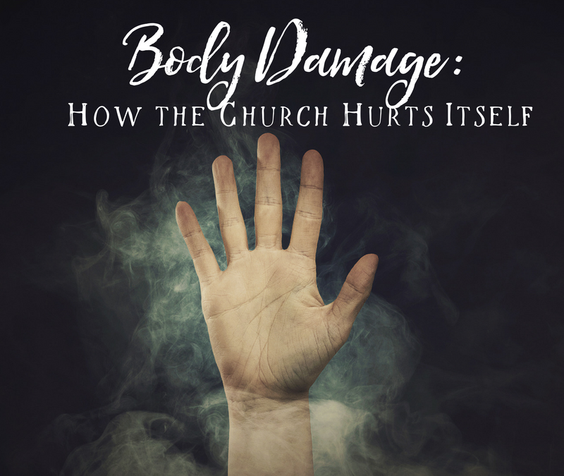 Body Damage: 15 Ways the Church Hurts Itself